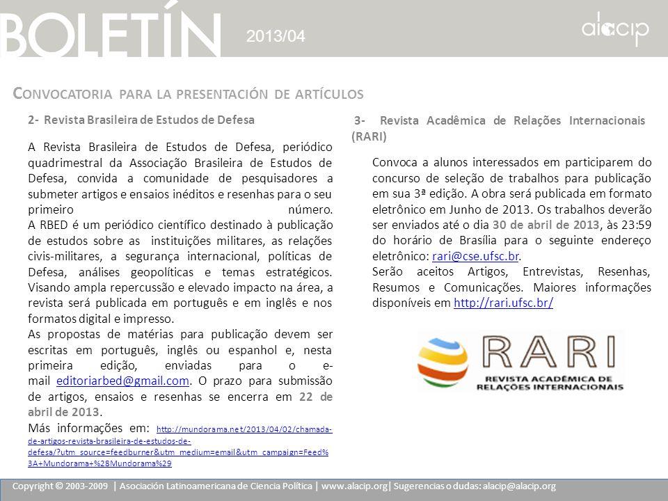 Copyright © 2003-2009 | Asociación Latinoamericana de Ciencia Política | www.alacip.org| Sugerencias o dudas: alacip@alacip.org 2013/04 C ONVOCATORIA