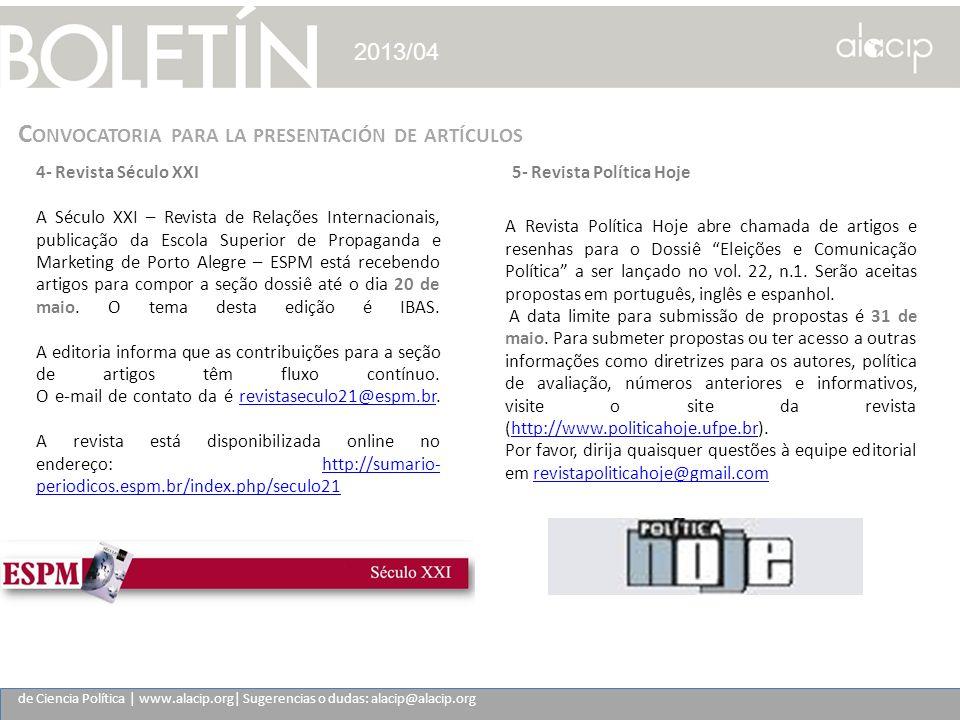 de Ciencia Política | www.alacip.org| Sugerencias o dudas: alacip@alacip.org 2013/04 C ONVOCATORIA PARA LA PRESENTACIÓN DE ARTÍCULOS 4- Revista Século