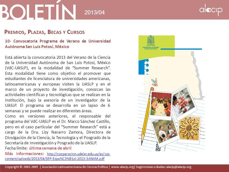 Copyright © 2003-2009 | Asociación Latinoamericana de Ciencia Política | www.alacip.org| Sugerencias o dudas: alacip@alacip.org 2013/04 P REMIOS, P LA