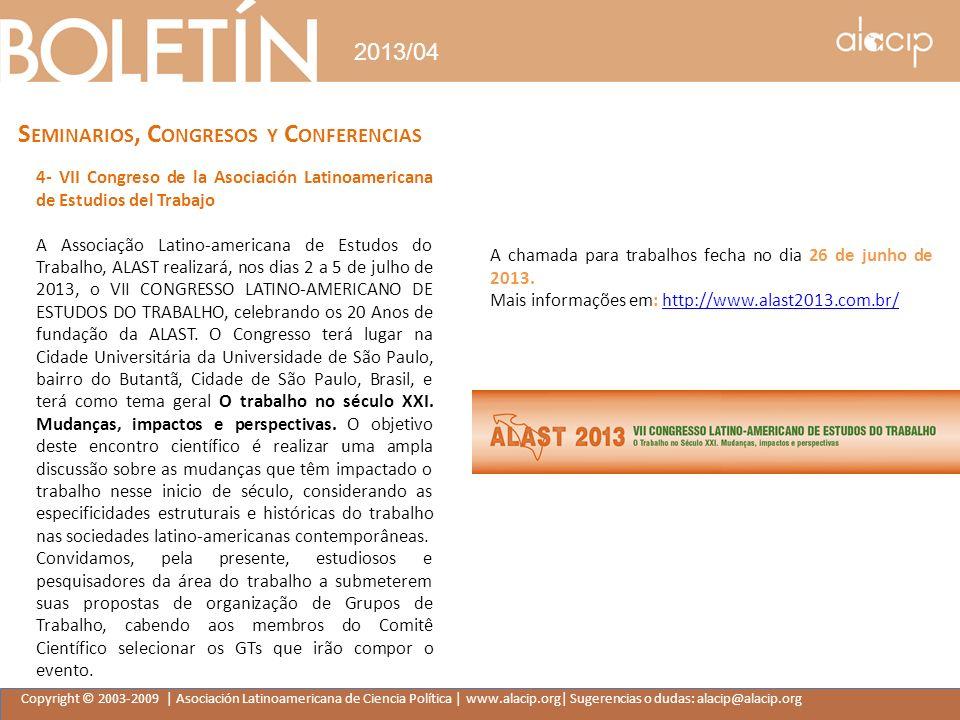 Copyright © 2003-2009 | Asociación Latinoamericana de Ciencia Política | www.alacip.org| Sugerencias o dudas: alacip@alacip.org 2013/04 S EMINARIOS, C