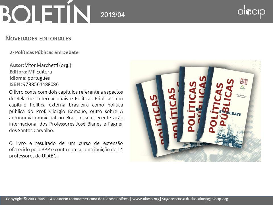 Copyright © 2003-2009 | Asociación Latinoamericana de Ciencia Política | www.alacip.org| Sugerencias o dudas: alacip@alacip.org 2013/04 N OVEDADES EDI