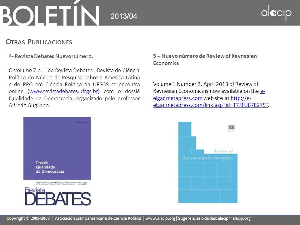Copyright © 2003-2009 | Asociación Latinoamericana de Ciencia Política | www.alacip.org| Sugerencias o dudas: alacip@alacip.org 2013/04 O TRAS P UBLIC