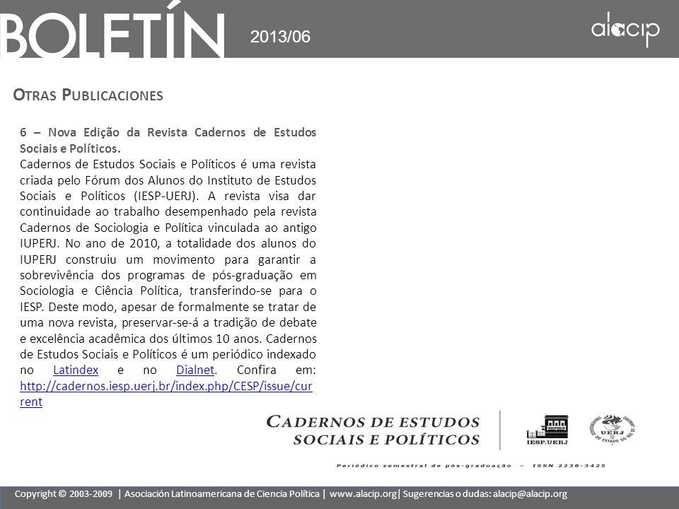 Copyright © 2003-2009 | Asociación Latinoamericana de Ciencia Política | www.alacip.org| Sugerencias o dudas: alacip@alacip.org 2013/06 O TRAS P UBLIC