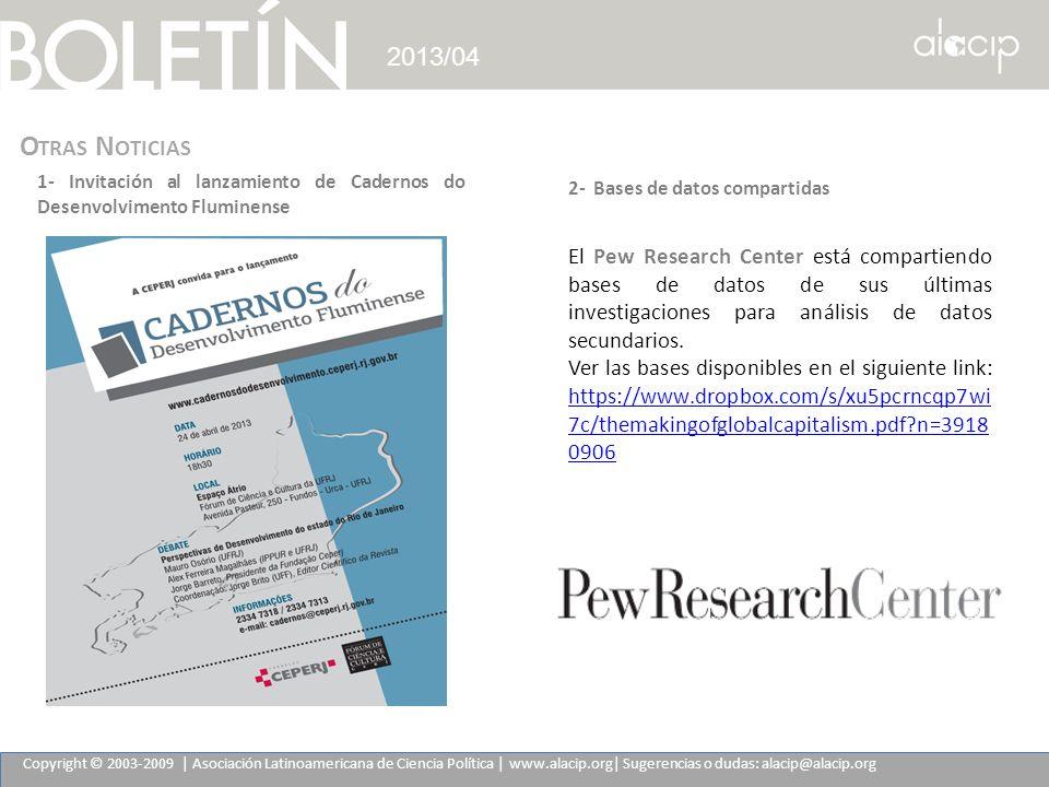 Copyright © 2003-2009 | Asociación Latinoamericana de Ciencia Política | www.alacip.org| Sugerencias o dudas: alacip@alacip.org 2013/04 O TRAS N OTICI