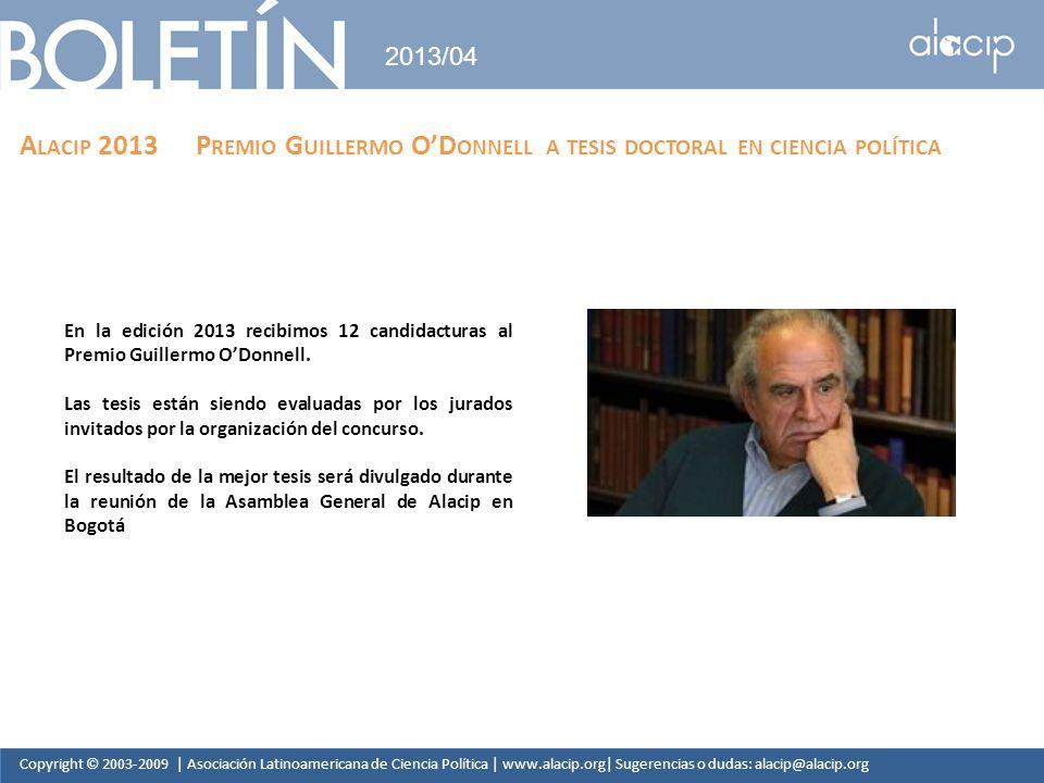 Copyright © 2003-2009 | Asociación Latinoamericana de Ciencia Política | www.alacip.org| Sugerencias o dudas: alacip@alacip.org 2013/04 A LACIP 2013 P
