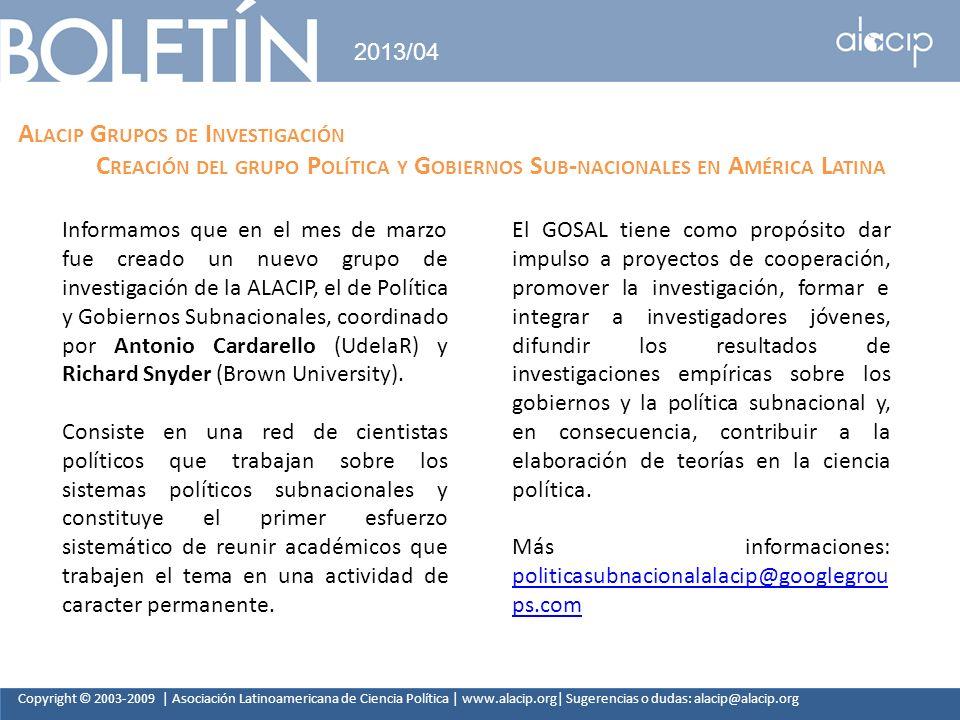 Copyright © 2003-2009 | Asociación Latinoamericana de Ciencia Política | www.alacip.org| Sugerencias o dudas: alacip@alacip.org 2013/04 A LACIP G RUPO