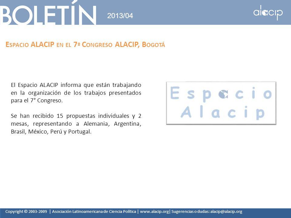 Copyright © 2003-2009 | Asociación Latinoamericana de Ciencia Política | www.alacip.org| Sugerencias o dudas: alacip@alacip.org 2013/04 E SPACIO ALACI