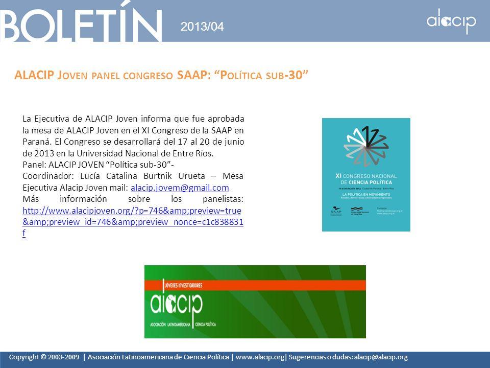 Copyright © 2003-2009 | Asociación Latinoamericana de Ciencia Política | www.alacip.org| Sugerencias o dudas: alacip@alacip.org 2013/04 ALACIP J OVEN