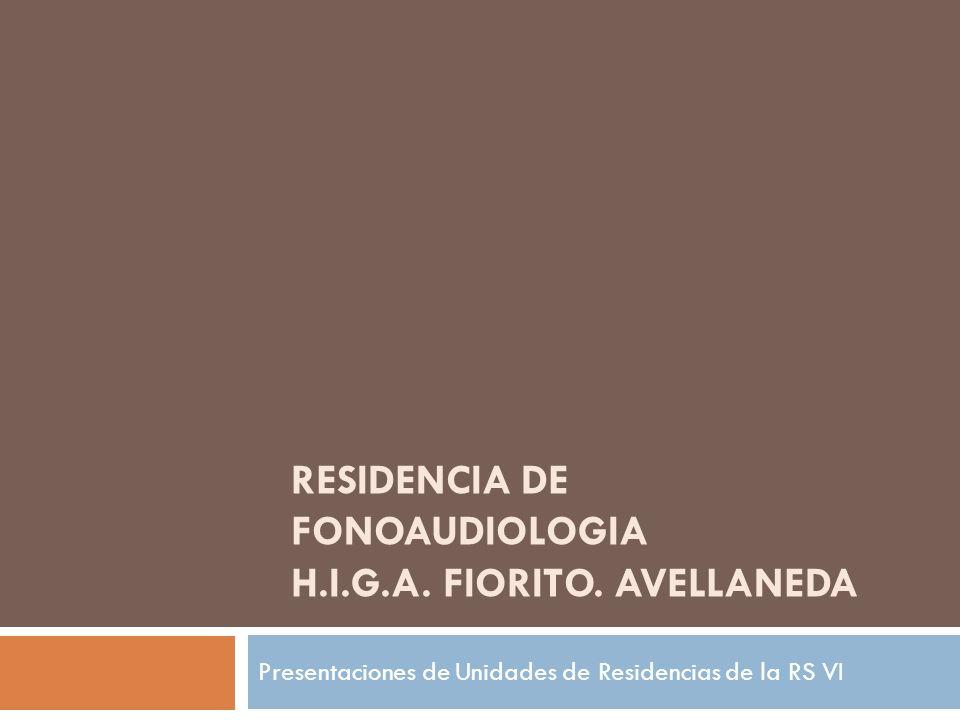 RESIDENCIA DE FONOAUDIOLOGIA H.I.G.A.FIORITO.