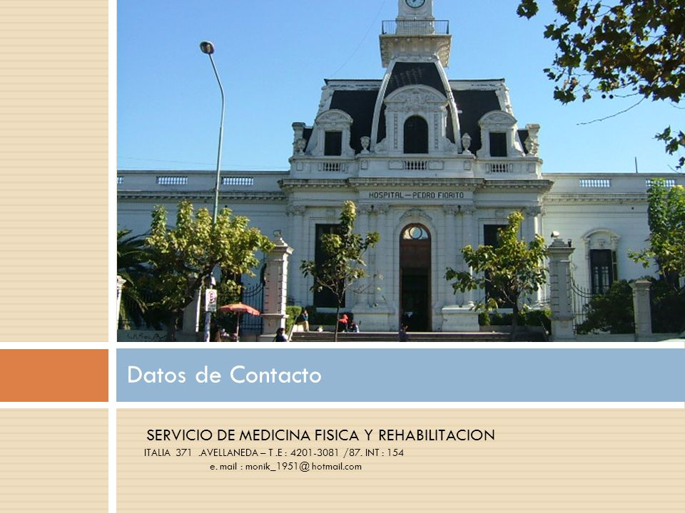 SERVICIO DE MEDICINA FISICA Y REHABILITACION ITALIA 371.AVELLANEDA – T.E : 4201-3081 /87.