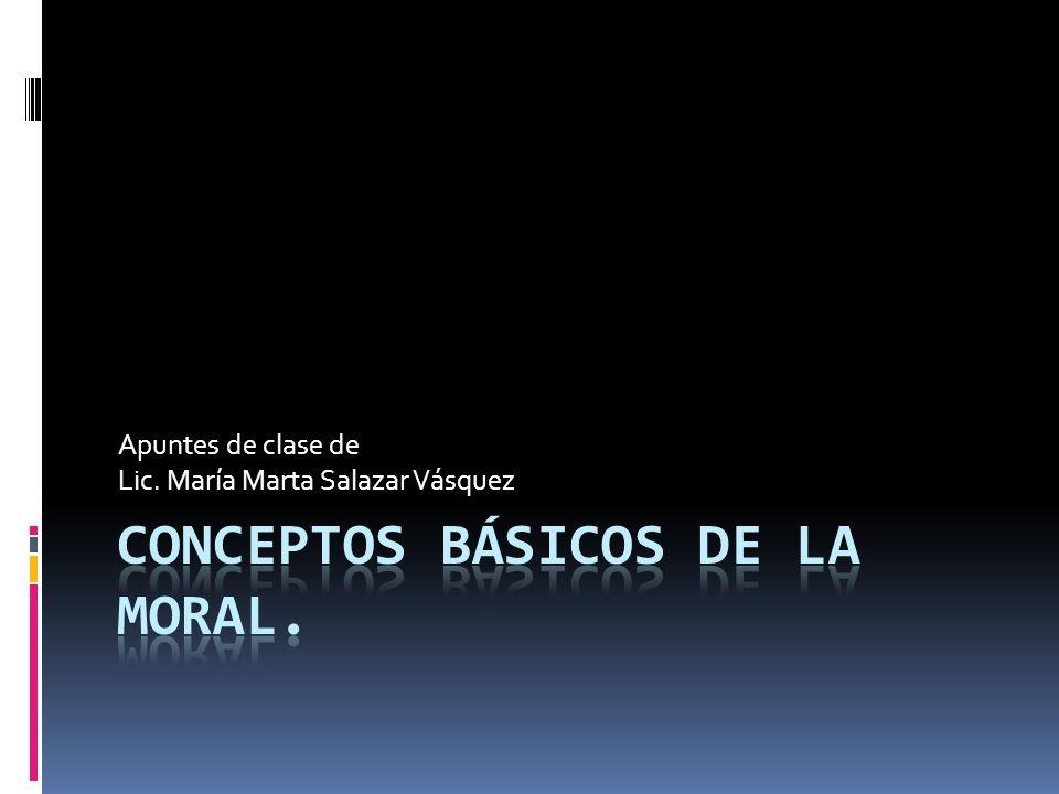 Apuntes de clase de Lic. María Marta Salazar Vásquez