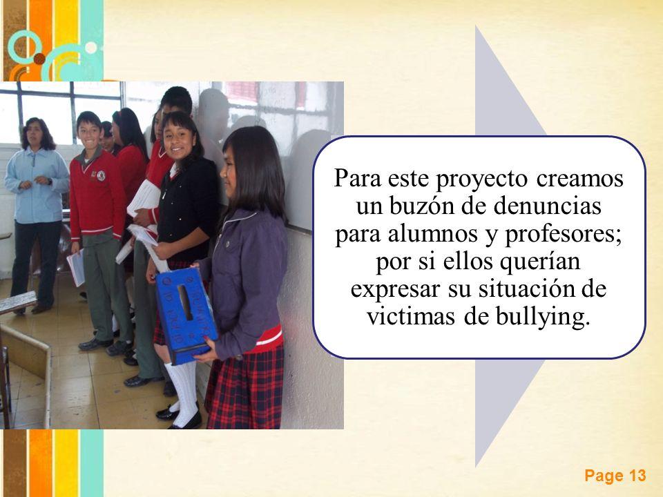 Free Powerpoint Templates Page 13 Para este proyecto creamos un buzón de denuncias para alumnos y profesores; por si ellos querían expresar su situaci