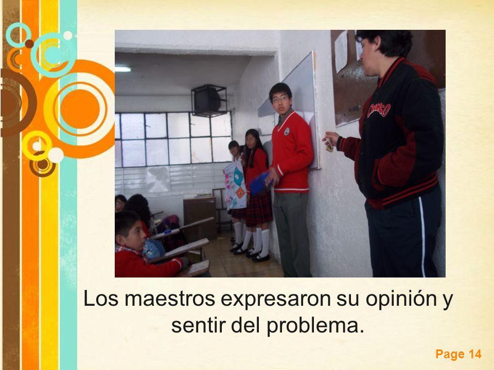 Free Powerpoint Templates Page 14 Los maestros expresaron su opinión y sentir del problema.