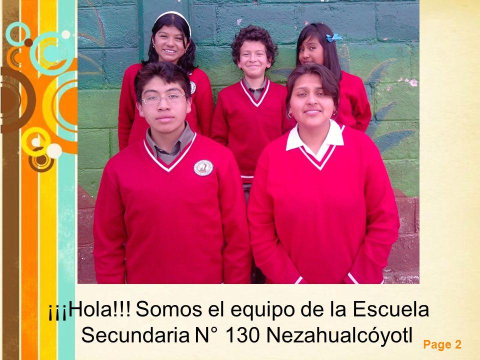Free Powerpoint Templates Page 2 ¡¡¡Hola!!! Somos el equipo de la Escuela Secundaria N° 130 Nezahualcóyotl