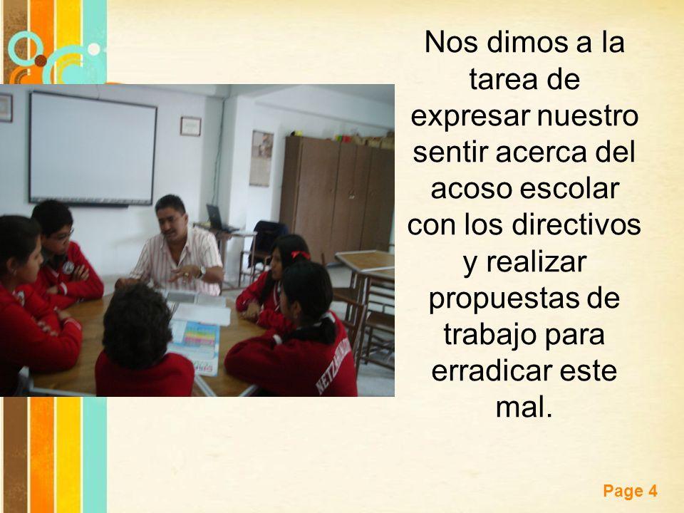 Free Powerpoint Templates Page 4 Nos dimos a la tarea de expresar nuestro sentir acerca del acoso escolar con los directivos y realizar propuestas de