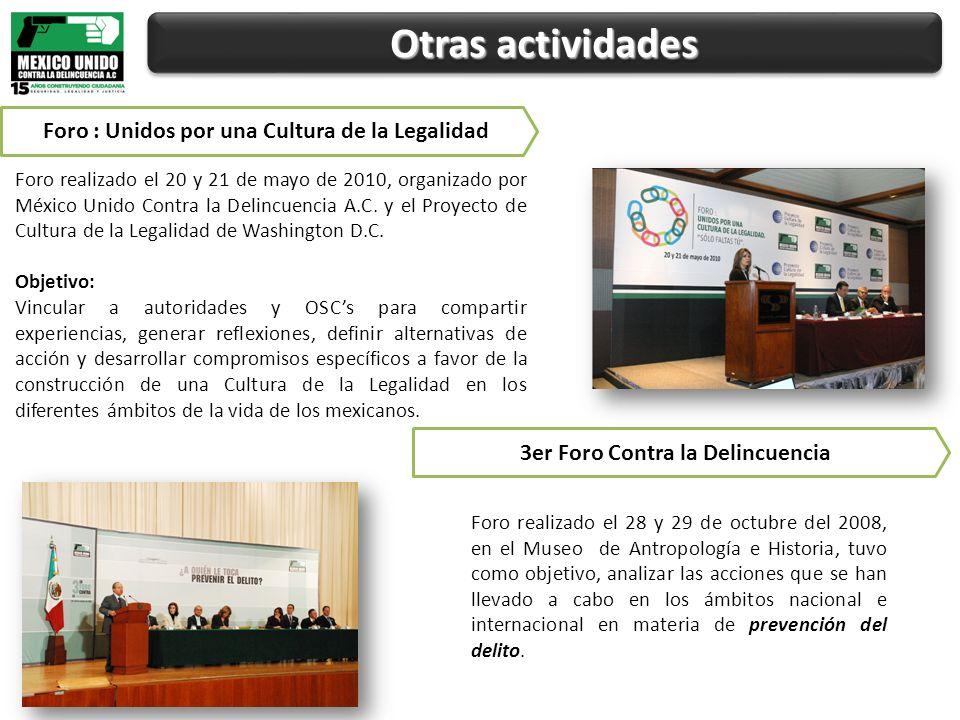 Otras actividades Foro : Unidos por una Cultura de la Legalidad Foro realizado el 20 y 21 de mayo de 2010, organizado por México Unido Contra la Delincuencia A.C.
