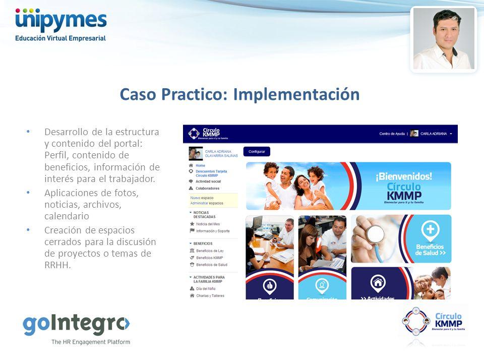 Desarrollo de la estructura y contenido del portal: Perfil, contenido de beneficios, información de interés para el trabajador. Aplicaciones de fotos,