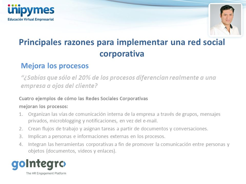 Principales razones para implementar una red social corporativa ¿Sabías que sólo el 20% de los procesos diferencian realmente a una empresa a ojos del