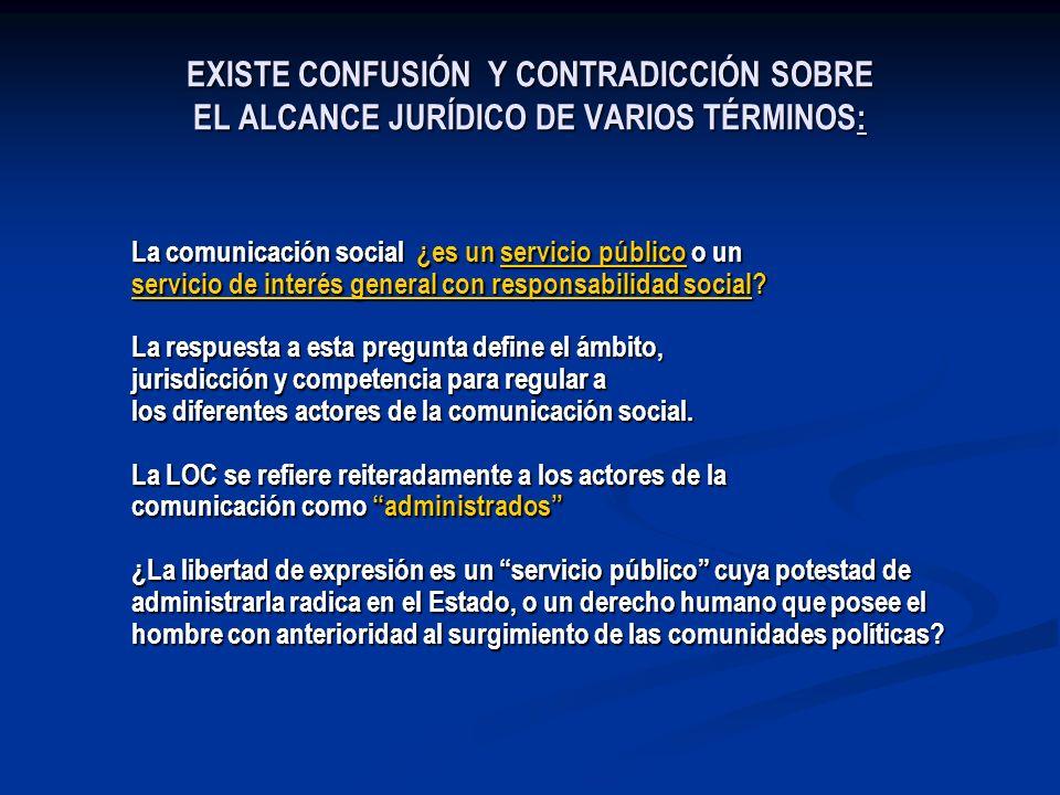 EXISTE CONFUSIÓN Y CONTRADICCIÓN SOBRE EL ALCANCE JURÍDICO DE VARIOS TÉRMINOS: La comunicación social ¿es un servicio público o un servicio de interés