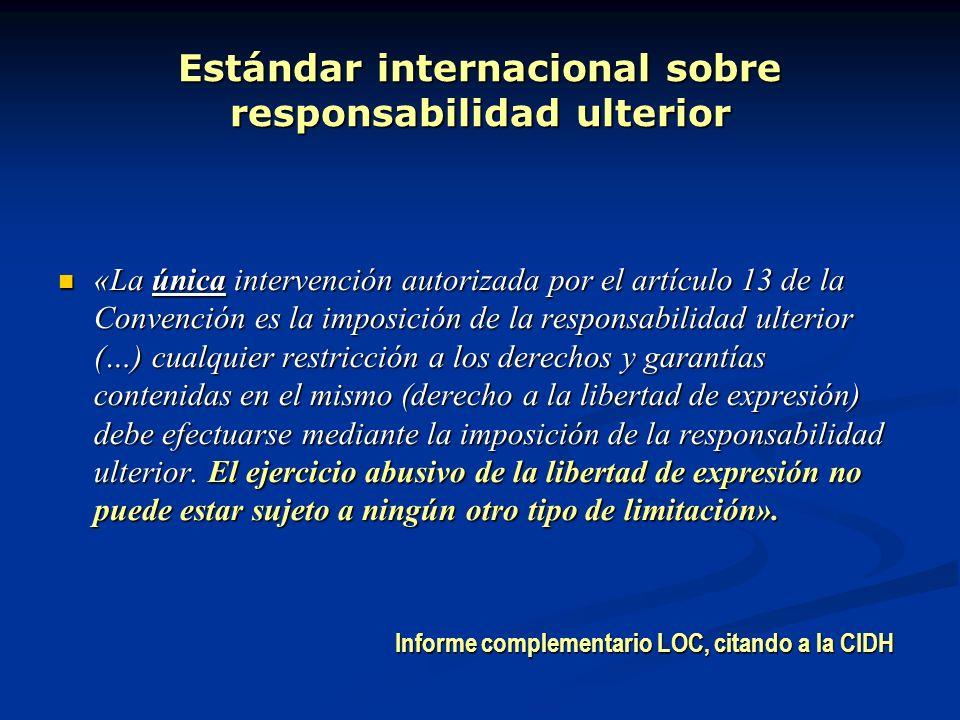 Estándar internacional sobre responsabilidad ulterior «La única intervención autorizada por el artículo 13 de la Convención es la imposición de la res