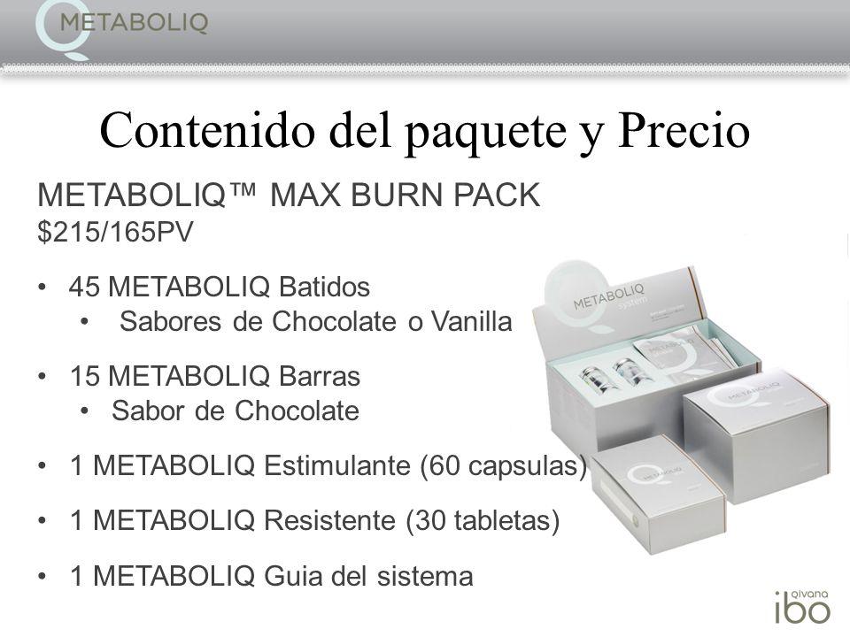 Contenido del paquete y Precio METABOLIQ MAX BURN PACK $215/165PV 45 METABOLIQ Batidos Sabores de Chocolate o Vanilla 15 METABOLIQ Barras Sabor de Cho