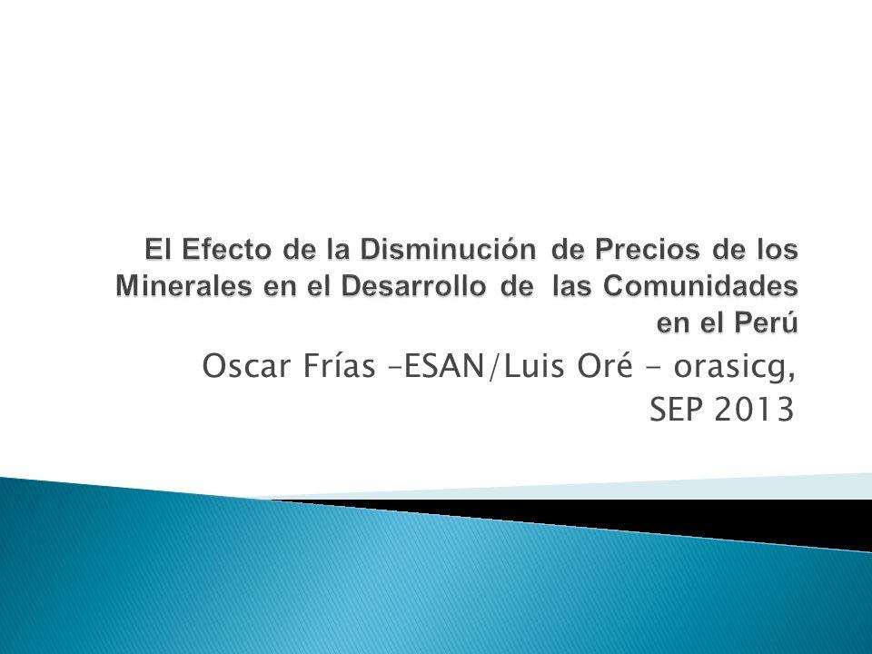 Oscar Frías –ESAN/Luis Oré - orasicg, SEP 2013