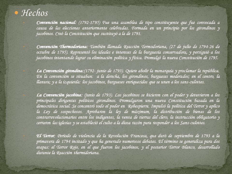 Hechos Convención nacional: (1792-1795) Fue una asamblea de tipo constituyente que fue convocada a causa de las elecciones anteriormente celebradas. F
