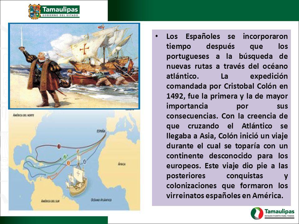 Los Españoles se incorporaron tiempo después que los portugueses a la búsqueda de nuevas rutas a través del océano atlántico. La expedición comandada