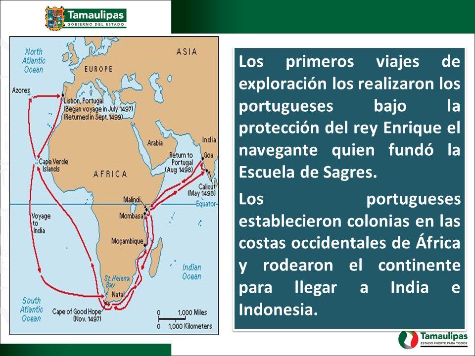 Los primeros viajes de exploración los realizaron los portugueses bajo la protección del rey Enrique el navegante quien fundó la Escuela de Sagres. Lo
