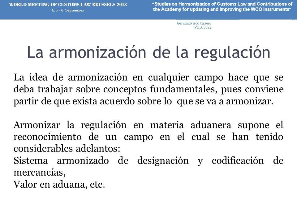 La armonización de la regulación La idea de armonización en cualquier campo hace que se deba trabajar sobre conceptos fundamentales, pues conviene par