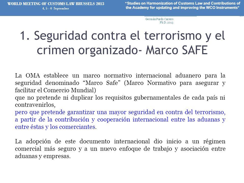 La OMA establece un marco normativo internacional aduanero para la seguridad denominado Marco Safe (Marco Normativo para asegurar y facilitar el Comer