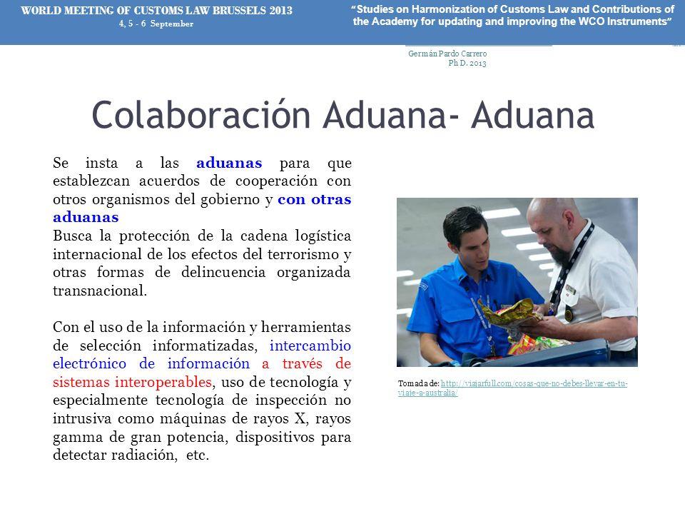Colaboración Aduana- Aduana Se insta a las aduanas para que establezcan acuerdos de cooperación con otros organismos del gobierno y con otras aduanas