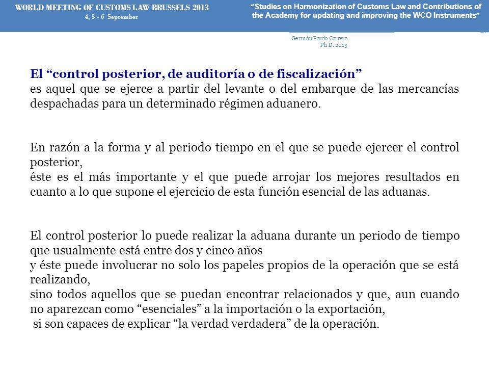 El control posterior, de auditoría o de fiscalización es aquel que se ejerce a partir del levante o del embarque de las mercancías despachadas para un