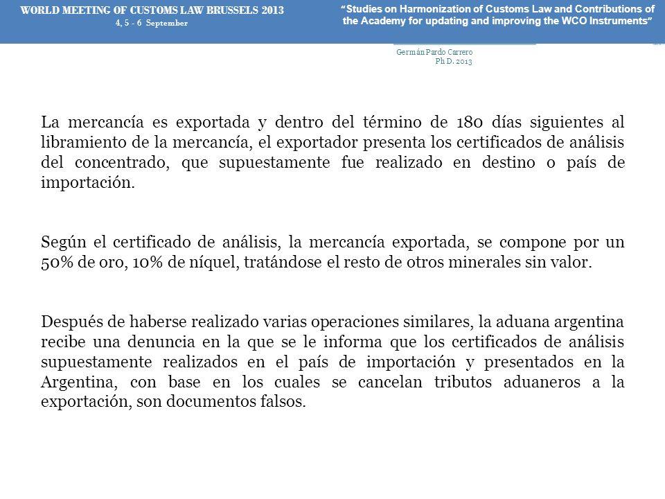 La mercancía es exportada y dentro del término de 180 días siguientes al libramiento de la mercancía, el exportador presenta los certificados de análi