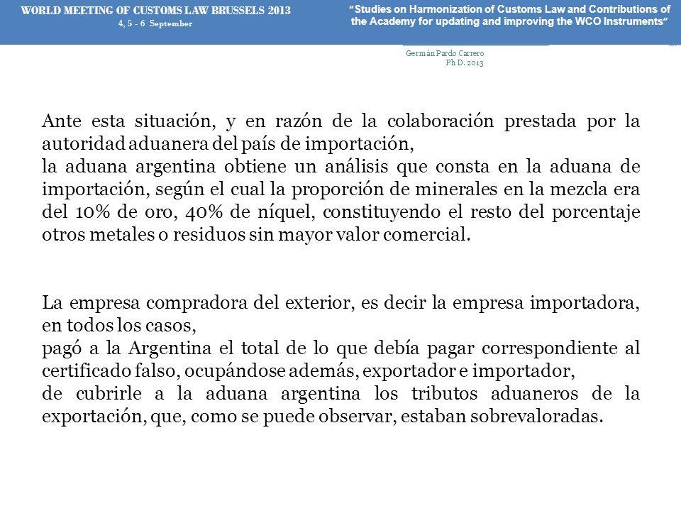 Ante esta situación, y en razón de la colaboración prestada por la autoridad aduanera del país de importación, la aduana argentina obtiene un análisis