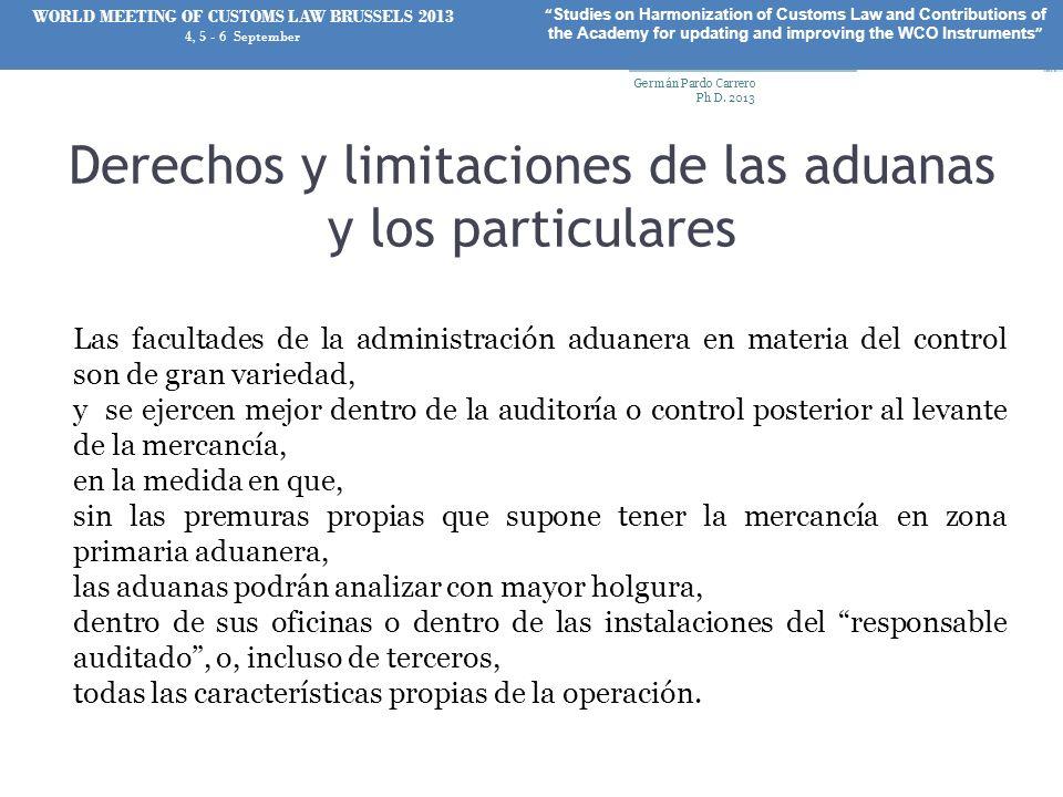 Derechos y limitaciones de las aduanas y los particulares Las facultades de la administración aduanera en materia del control son de gran variedad, y