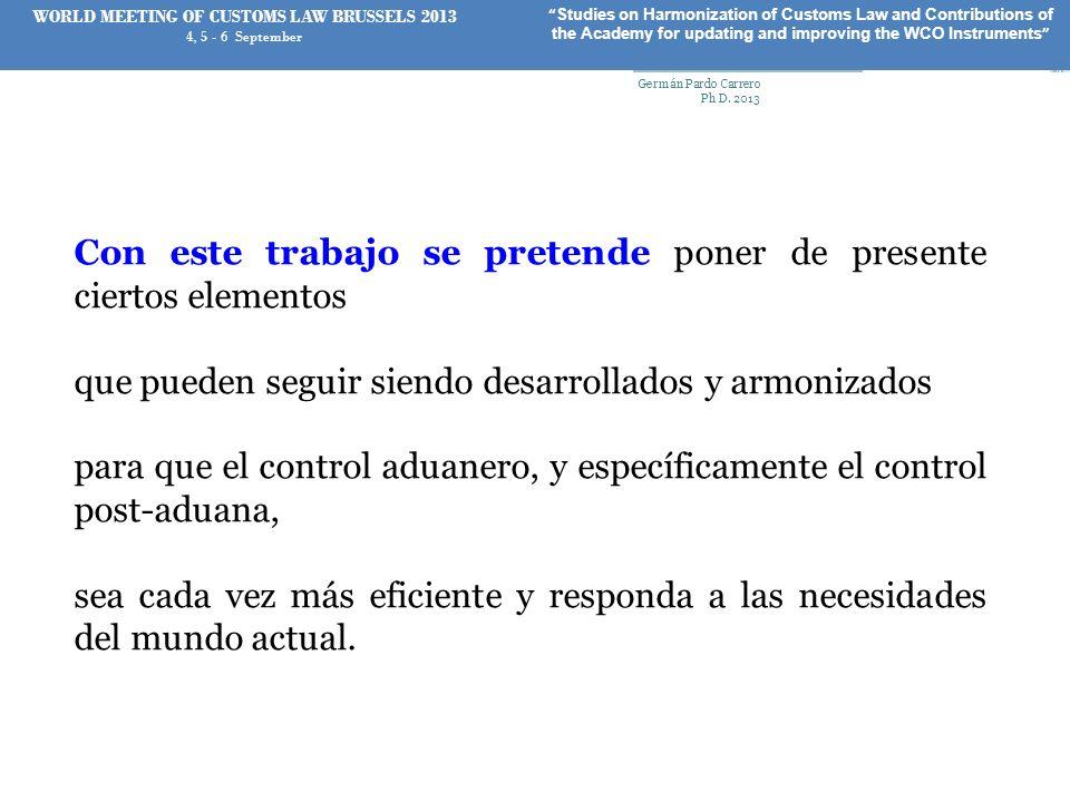 3.Es indudable la relación entre el control aduanero y las necesidades de cada País.