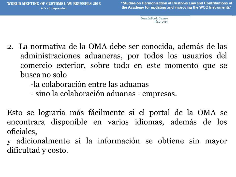 2. La normativa de la OMA debe ser conocida, además de las administraciones aduaneras, por todos los usuarios del comercio exterior, sobre todo en est