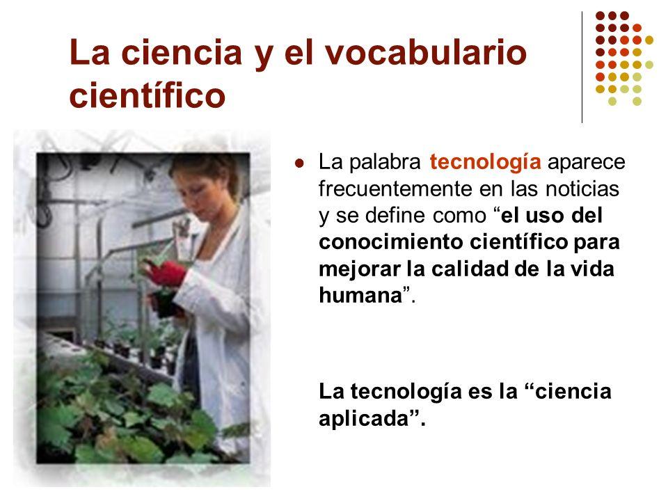 La palabra tecnología aparece frecuentemente en las noticias y se define como el uso del conocimiento científico para mejorar la calidad de la vida hu