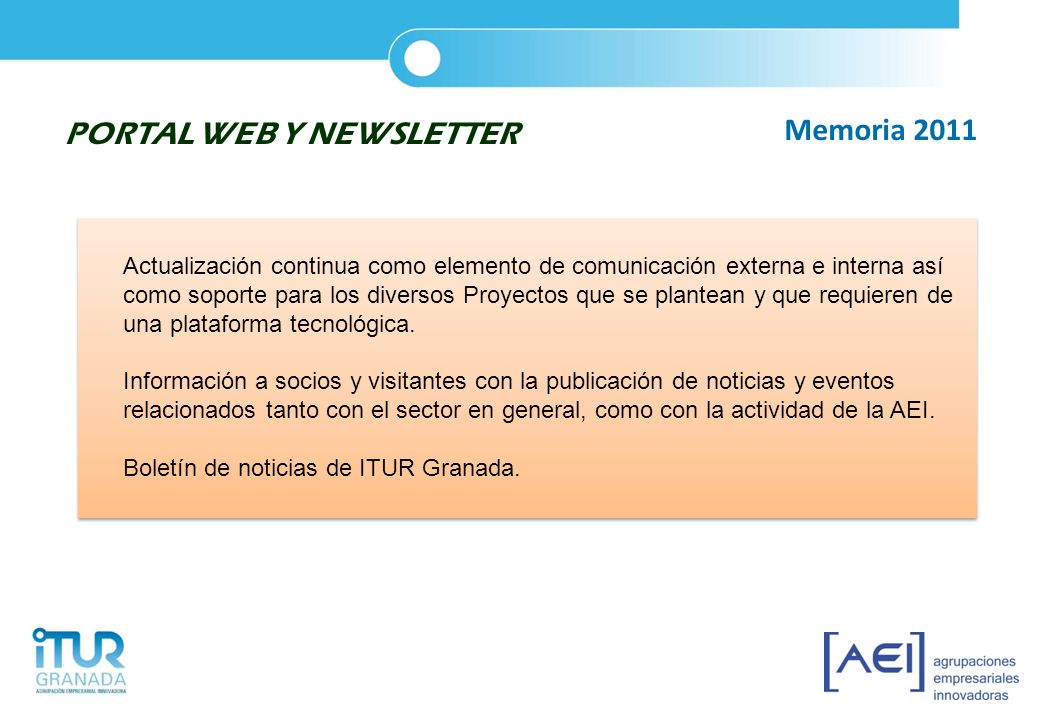 PORTAL WEB Y NEWSLETTER Actualización continua como elemento de comunicación externa e interna así como soporte para los diversos Proyectos que se pla