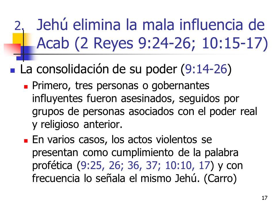 17 La consolidación de su poder (9:14-26) Primero, tres personas o gobernantes influyentes fueron asesinados, seguidos por grupos de personas asociado