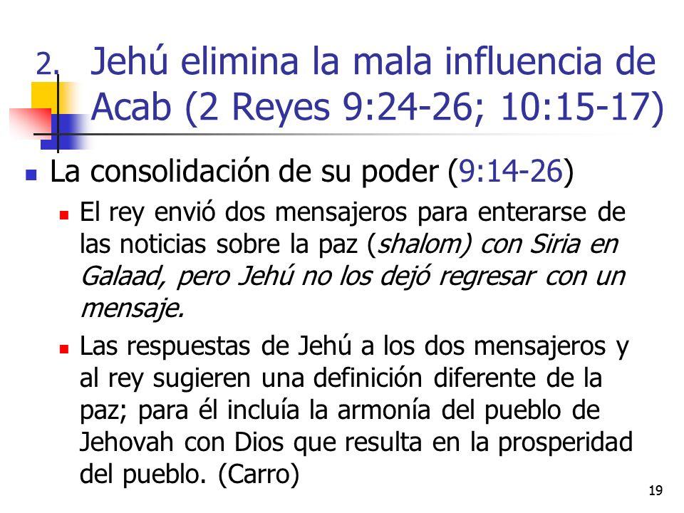 19 La consolidación de su poder (9:14-26) El rey envió dos mensajeros para enterarse de las noticias sobre la paz (shalom) con Siria en Galaad, pero J