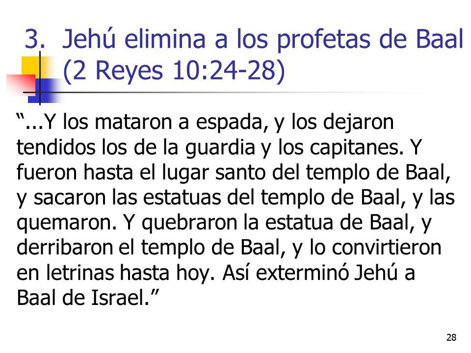 ...Y los mataron a espada, y los dejaron tendidos los de la guardia y los capitanes. Y fueron hasta el lugar santo del templo de Baal, y sacaron las e