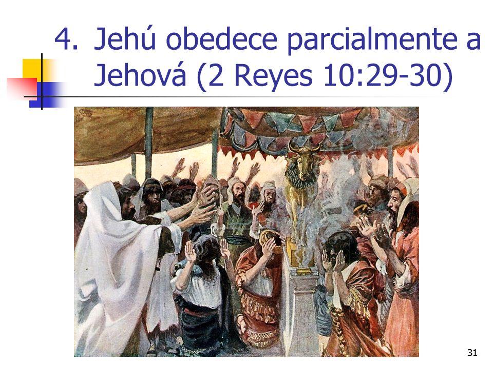 31 4.Jehú obedece parcialmente a Jehová (2 Reyes 10:29-30)