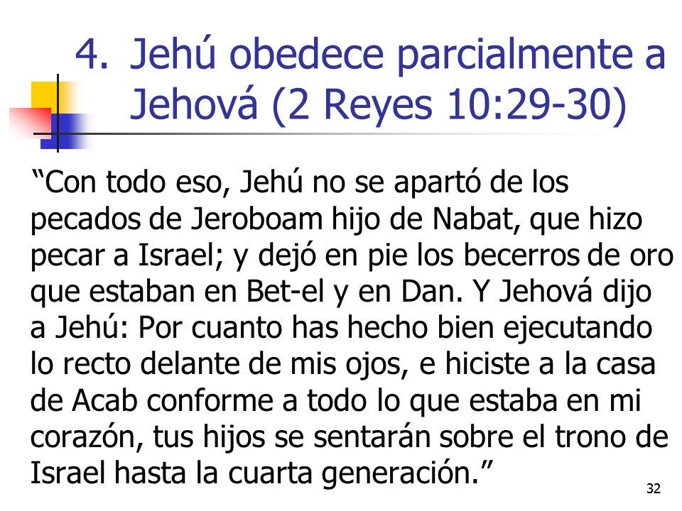 Con todo eso, Jehú no se apartó de los pecados de Jeroboam hijo de Nabat, que hizo pecar a Israel; y dejó en pie los becerros de oro que estaban en Be