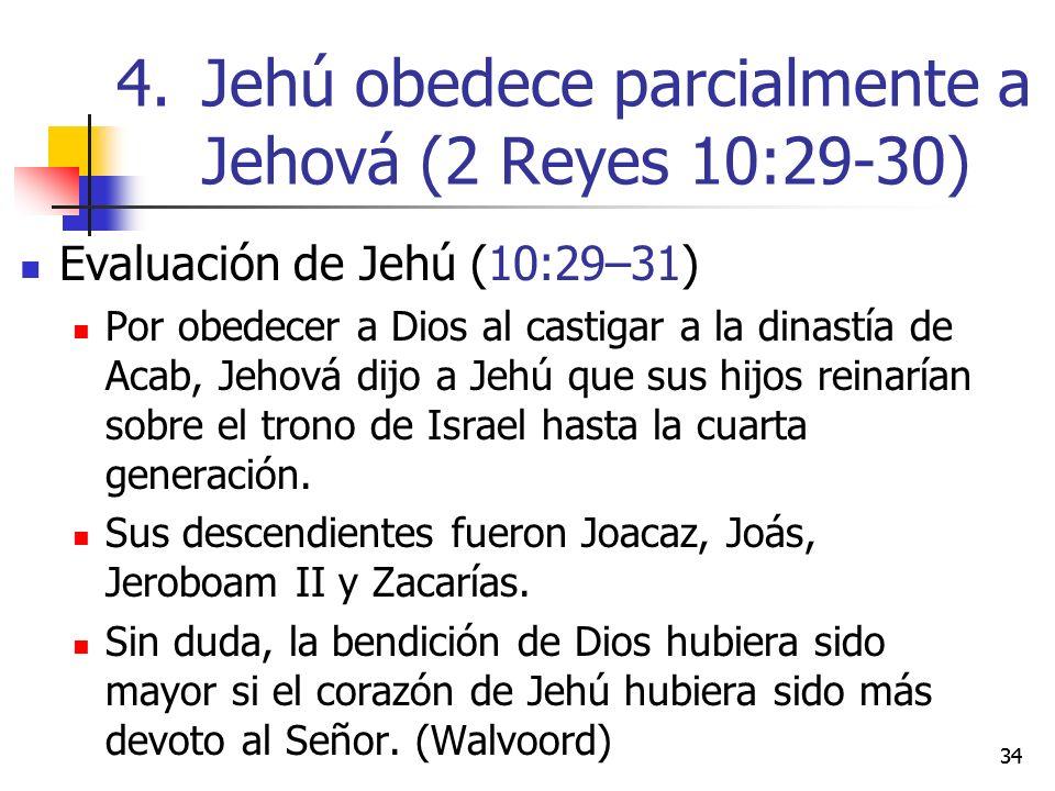 Evaluación de Jehú (10:29–31) Por obedecer a Dios al castigar a la dinastía de Acab, Jehová dijo a Jehú que sus hijos reinarían sobre el trono de Isra
