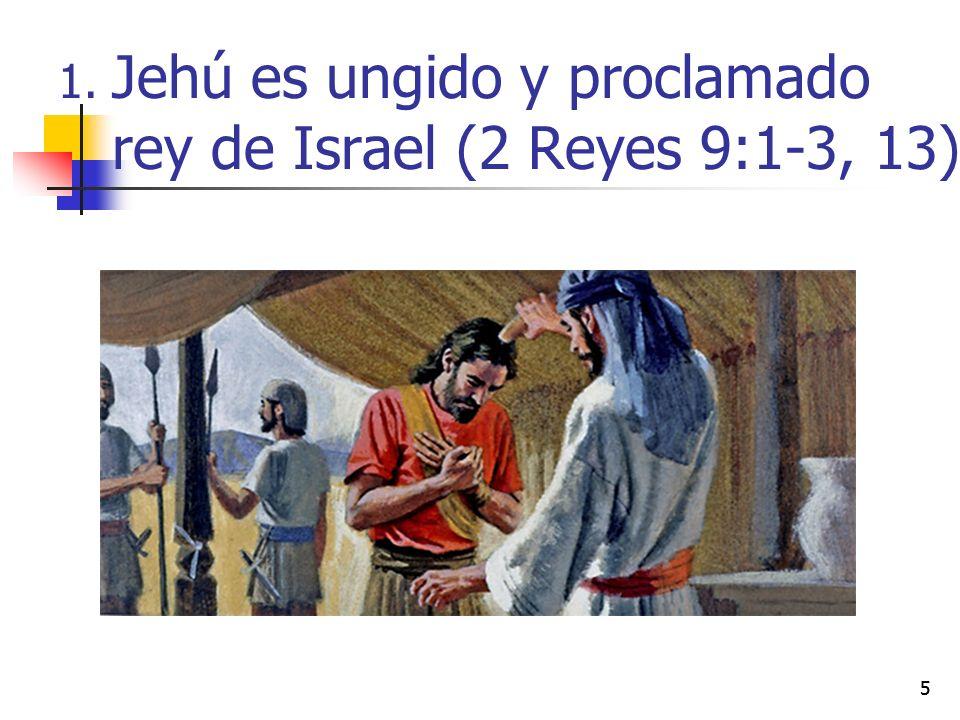 16 La consolidación de su poder (9:14-26) Jehú tomó unos siete pasos violentos para asegurarse el poder real y la eliminación de todos los rivales potenciales.