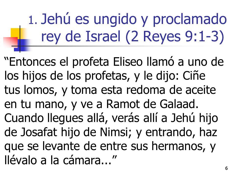 77...Toma luego la redoma de aceite, y derrámala sobre su cabeza y di: Así dijo Jehová: Yo te he ungido por rey sobre Israel.