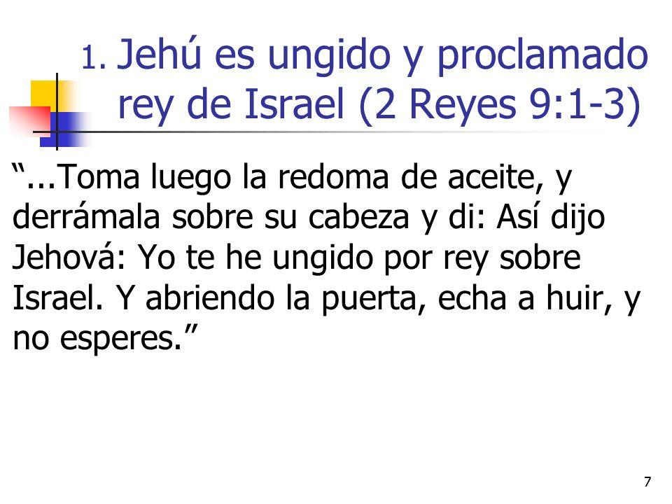 18 La consolidación de su poder (9:14-26) En el primer paso de la revolución, Jehú asesinó al rey Joram (9:14–26) que se encontraba en Jezreel recuperándose de heridas sostenidas en la batalla en Ramot de Galaad.