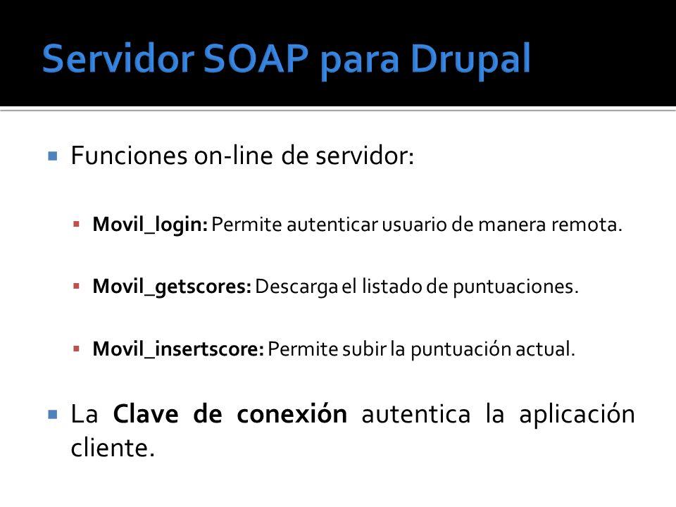 Funciones on-line de servidor: Movil_login: Permite autenticar usuario de manera remota. Movil_getscores: Descarga el listado de puntuaciones. Movil_i